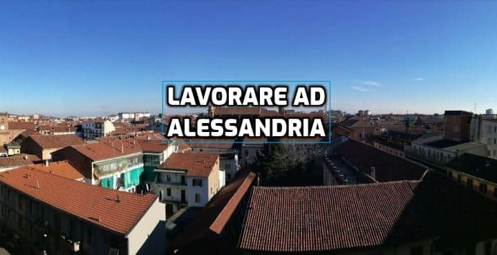 lavorare ad Alessandria