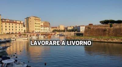 lavorare a Livorno