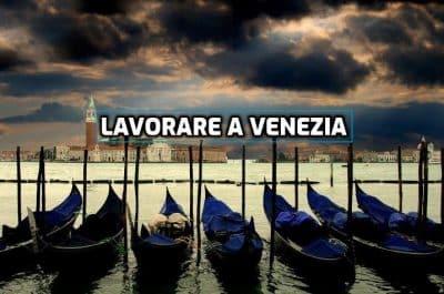 lavorare a venezia