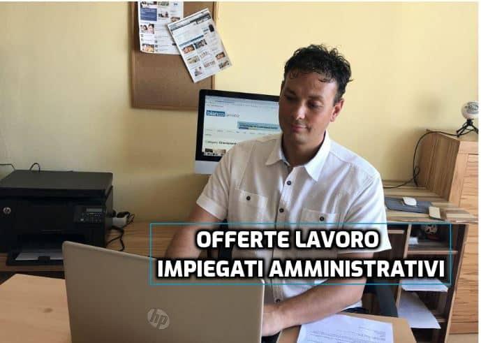 offerte lavoro impiegati amministrativi